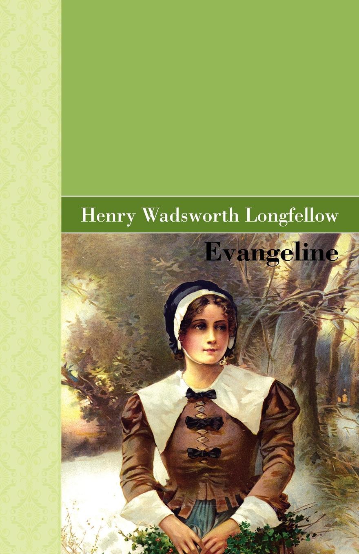 Henry Wadsworth Longfellow Evangeline felix voorhies acadian reminiscences the true story of evangeline