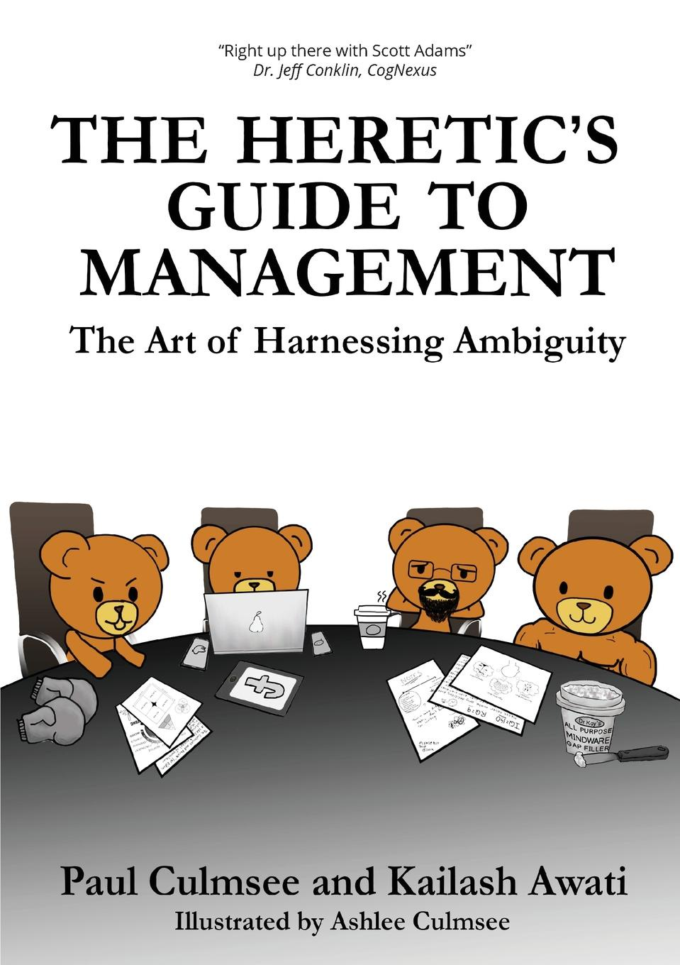 Paul M Culmsee, Kailash Awati The Heretic's Guide to Management. The Art of Harnessing Ambiguity недорго, оригинальная цена