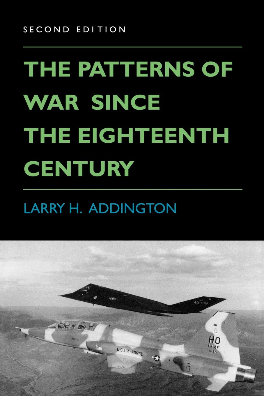 Larry H. Addington Patterns of War Since the Eighteenth Century french porcelain of the eighteenth century