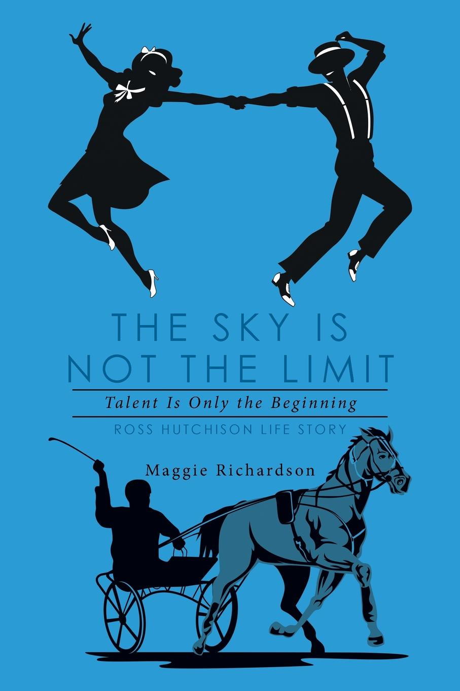 Maggie Richardson The Sky Is Not the Limit. Talent Is Only the Beginning gary j mello pushing the limit