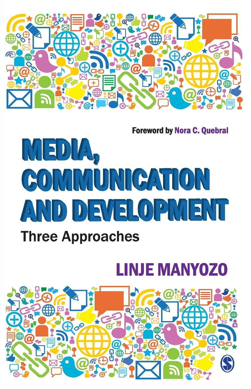 Media, Communication and Development. Three Approaches raboy marc the handbook of global media and communication policy