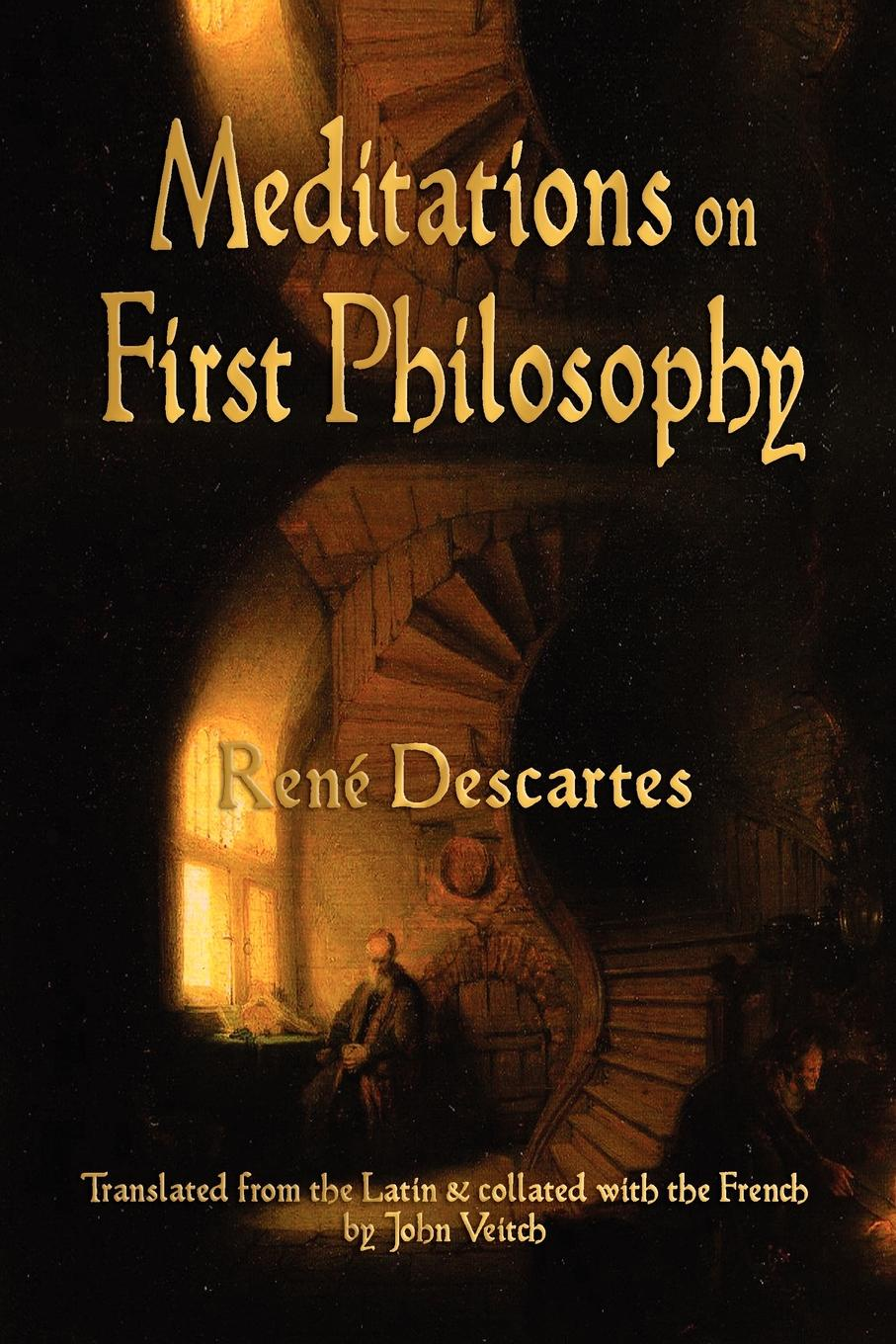 Rene Descartes, John Veitch Meditations On First Philosophy цена в Москве и Питере