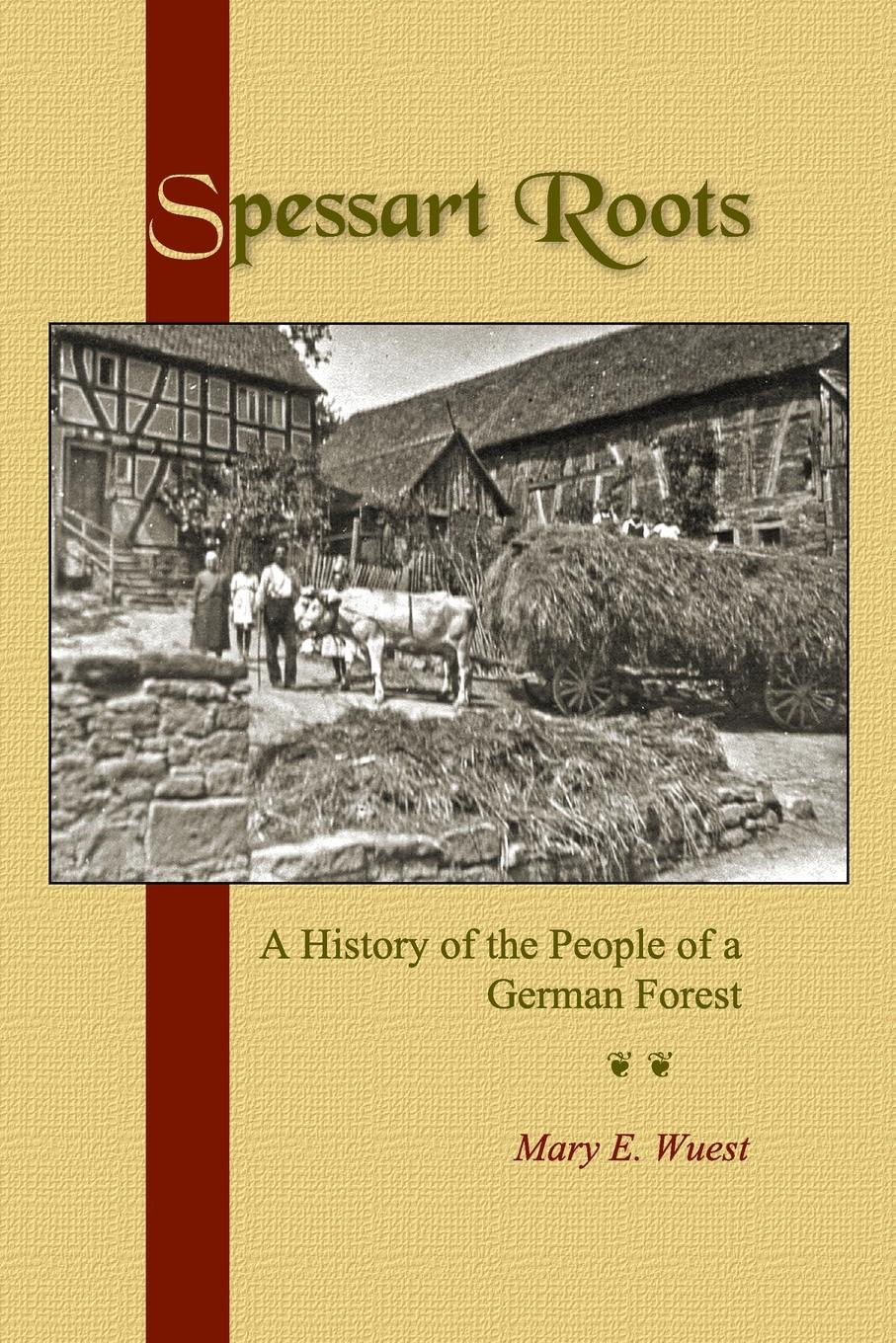 Mary E. Wuest Spessart Roots. A History of the People of a German Forest charles richard tuttle the centennial northwest an illustrated history of the northwest being a full and complete civil political and military history of this great section of the united states from its earliest settlement to the present time