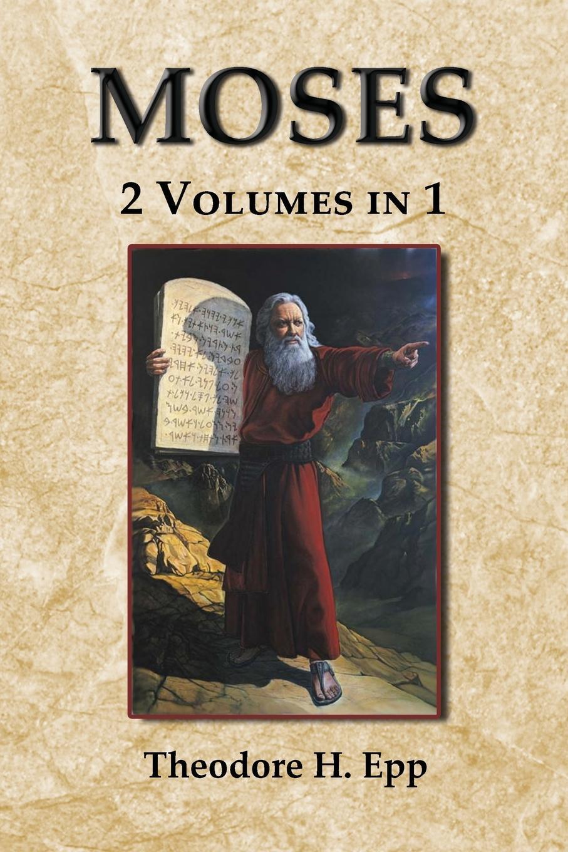 Theodore H. Epp Moses. 2 Volumes in 1 недорго, оригинальная цена