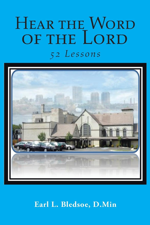 цена D.Min Earl L. Bledsoe Hear the Word of the Lord. 52 Lessons онлайн в 2017 году