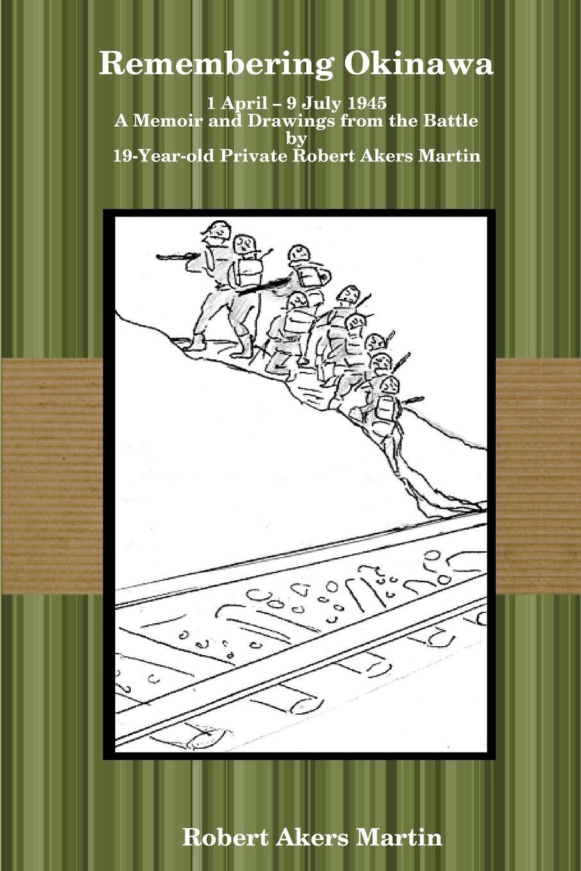 Robert Akers Martin Remembering Okinawa john akers the infinet