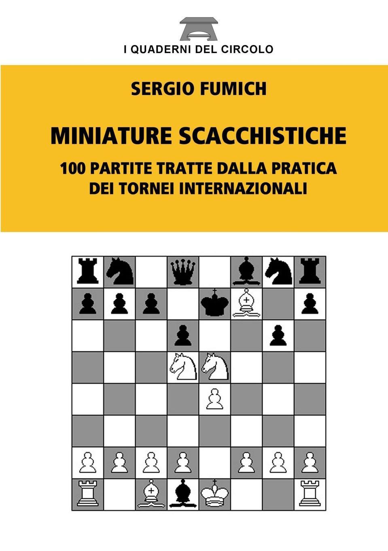 Sergio Fumich Miniature Scacchistiche francesco corridore una nuova fase dell emigrazione italiana