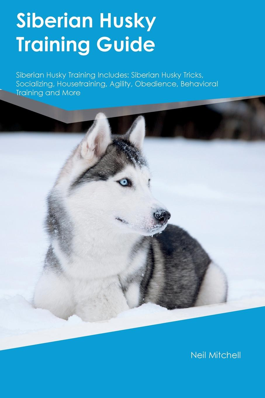 Ian Watson Siberian Husky Training Guide Siberian Husky Training Includes. Siberian Husky Tricks, Socializing, Housetraining, Agility, Obedience, Behavioral Training and More training central siberian husky tricks training siberian husky tricks games training tracker workbook includes siberian husky multi level tricks games agility part 2
