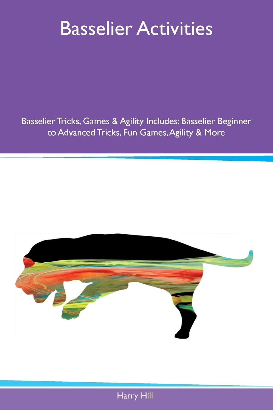 Basselier Activities Basselier Tricks, Games & Agility Includes. Basselier Beginner to Advanced Tricks, Fun Games, Agility & More