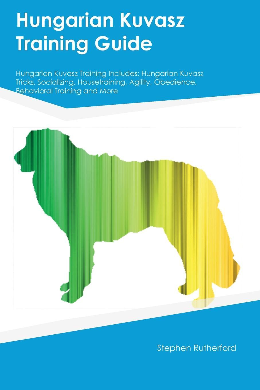 Joe Powell Hungarian Kuvasz Training Guide Hungarian Kuvasz Training Includes. Hungarian Kuvasz Tricks, Socializing, Housetraining, Agility, Obedience, Behavioral Training and More