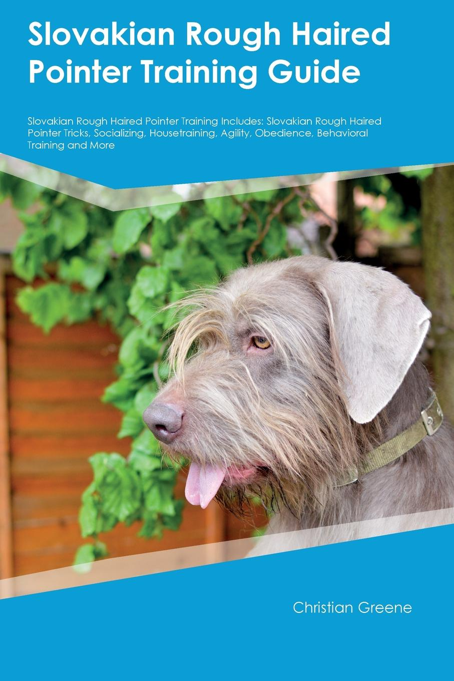 Kevin Bailey Slovakian Rough Haired Pointer Training Guide Slovakian Rough Haired Pointer Training Includes. Slovakian Rough Haired Pointer Tricks, Socializing, Housetraining, Agility, Obedience, Behavioral Training and More the rough guide to tanzania
