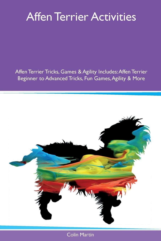 Colin Martin Affen Terrier Activities Affen Terrier Tricks, Games & Agility Includes. Affen Terrier Beginner to Advanced Tricks, Fun Games, Agility & More ullrich affen ernst genommen