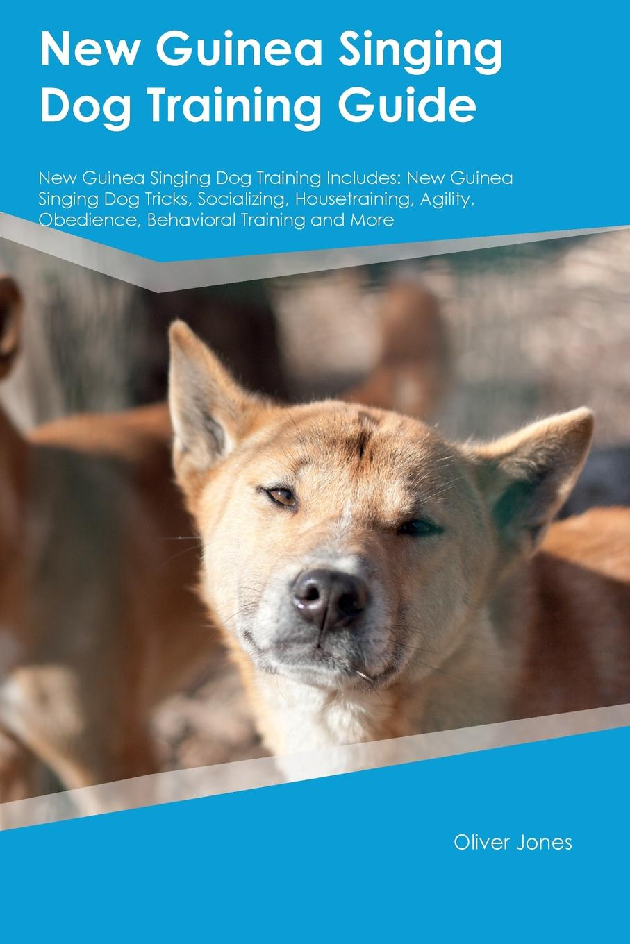 Oliver Jones New Guinea Singing Dog Training Guide New Guinea Singing Dog Training Includes. New Guinea Singing Dog Tricks, Socializing, Housetraining, Agility, Obedience, Behavioral Training and More a guinea pig romeo