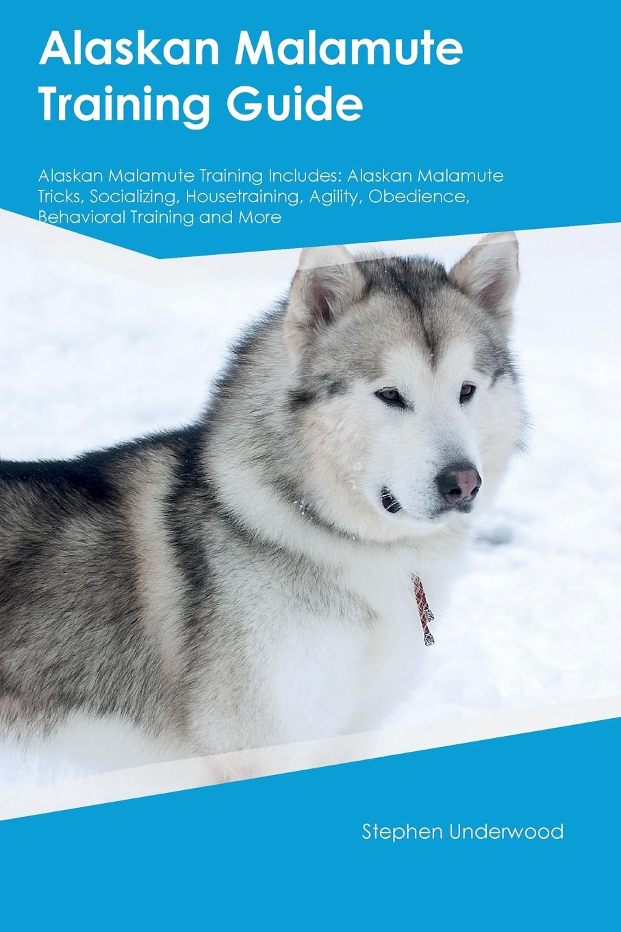 Stephen Underwood Alaskan Malamute Training Guide Alaskan Malamute Training Includes. Alaskan Malamute Tricks, Socializing, Housetraining, Agility, Obedience, Behavioral Training and More виброхвосты lucky john tioga цвет желтый красный черный длина 51 мм 10 шт