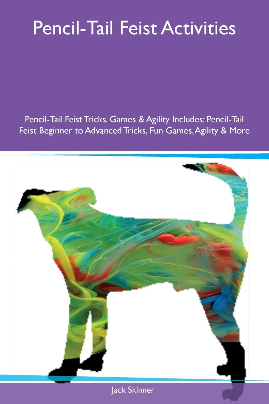 Jack Skinner Pencil-Tail Feist Activities Pencil-Tail Feist Tricks, Games & Agility Includes. Pencil-Tail Feist Beginner to Advanced Tricks, Fun Games, Agility & More fashion long layered capless elegant straight tail adduction synthetic adiors wig for women