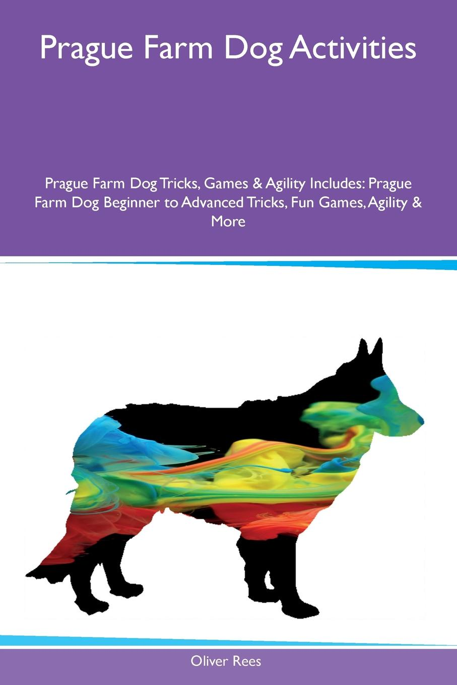 Oliver Rees Prague Farm Dog Activities Prague Farm Dog Tricks, Games & Agility Includes. Prague Farm Dog Beginner to Advanced Tricks, Fun Games, Agility & More prague pocket map