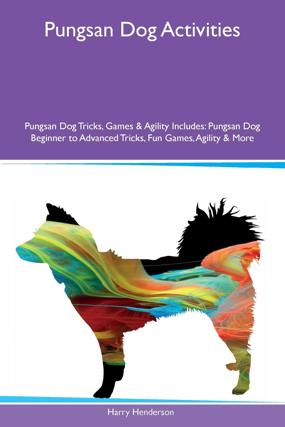 Pungsan Dog Activities Pungsan Dog Tricks, Games & Agility Includes. Pungsan Dog Beginner to Advanced Tricks, Fun Games, Agility & More