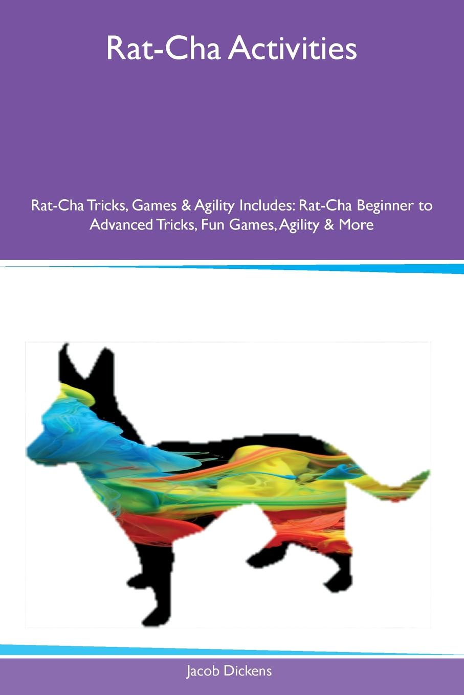 Jacob Dickens Rat-Cha Activities Rat-Cha Tricks, Games & Agility Includes. Rat-Cha Beginner to Advanced Tricks, Fun Games, Agility & More the rat brain in stereotaxic coordinates