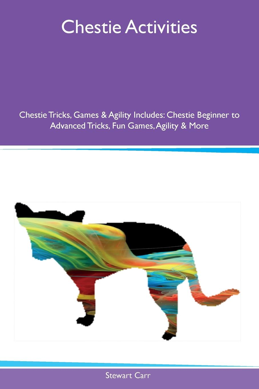 Chestie Activities Chestie Tricks, Games & Agility Includes. Chestie Beginner to Advanced Tricks, Fun Games, Agility & More