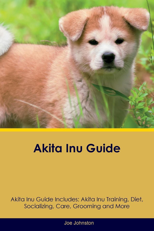 Joe Johnston Akita Inu Guide Akita Inu Guide Includes. Akita Inu Training, Diet, Socializing, Care, Grooming, Breeding and More akita 3034 7 page 2