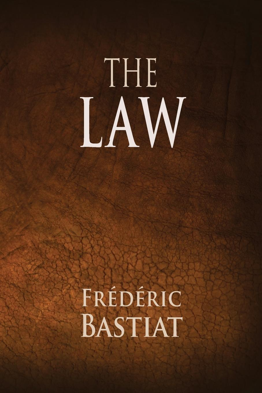 Frederic Bastiat The Law frederic bastiat gratuite du credit discussion entre m fr bastiat et m proudhon french edition
