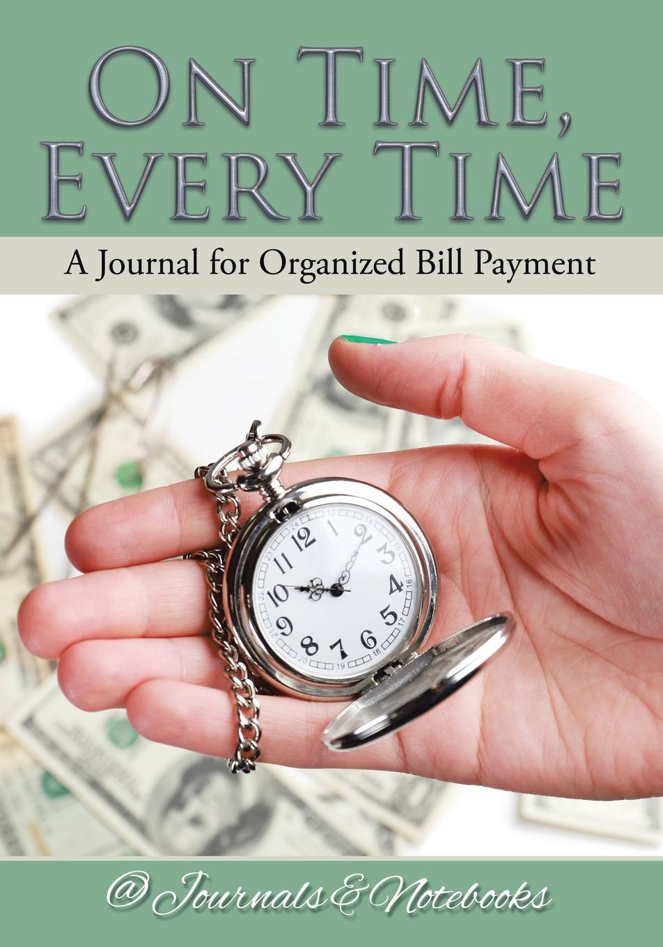 @Journals Notebooks On Time, Every Time - A Journal for Organized Bill Payment bill westrom master your debt slash your monthly payments and become debt free