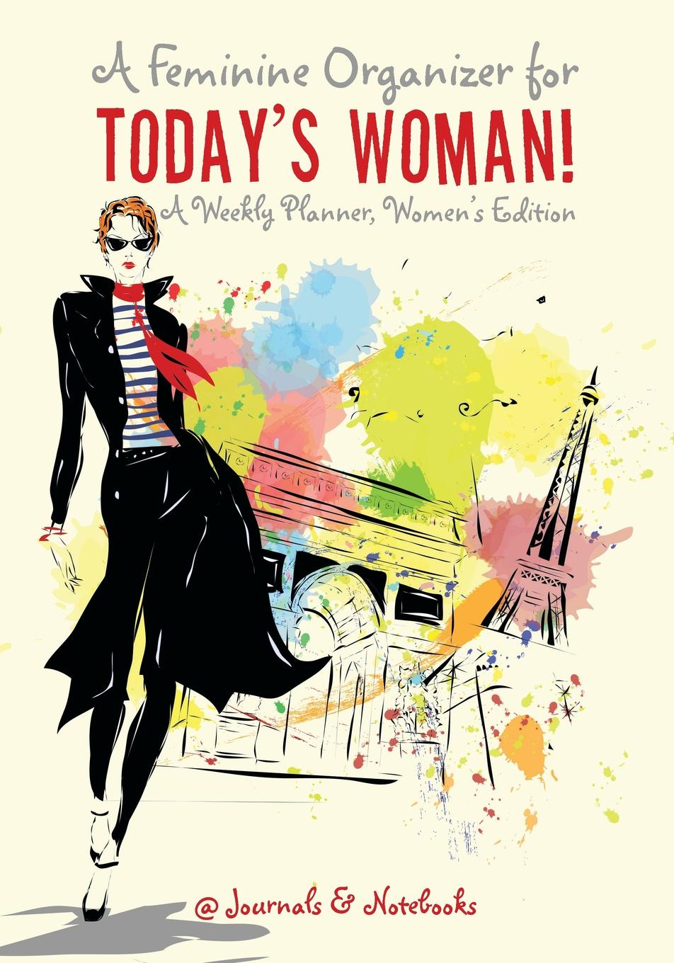 A Feminine Organizer for Today's Woman! A Weekly Planner, Women's Edition A woman needs all the help she needs as she puts on her many hats...