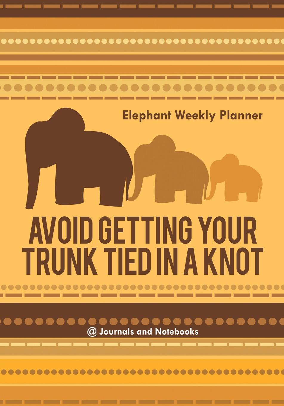 @Journals Notebooks Avoid Getting Your Trunk Tied in a Knot. Elephant Weekly Planner week planner wall decal