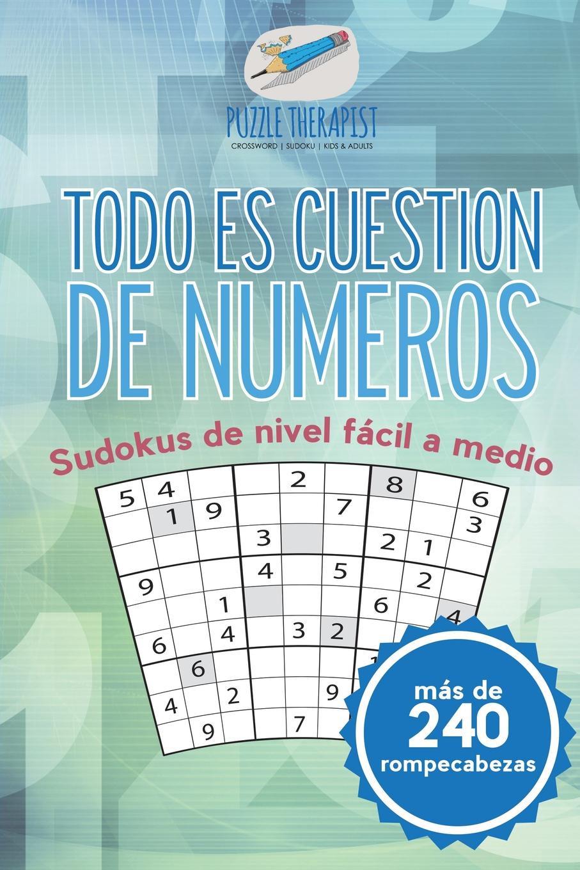 Puzzle Therapist Todo es cuestion de numeros . Sudokus de nivel facil a medio (mas de 240 rompecabezas) my very first book of numbers mi primer libro de numeros
