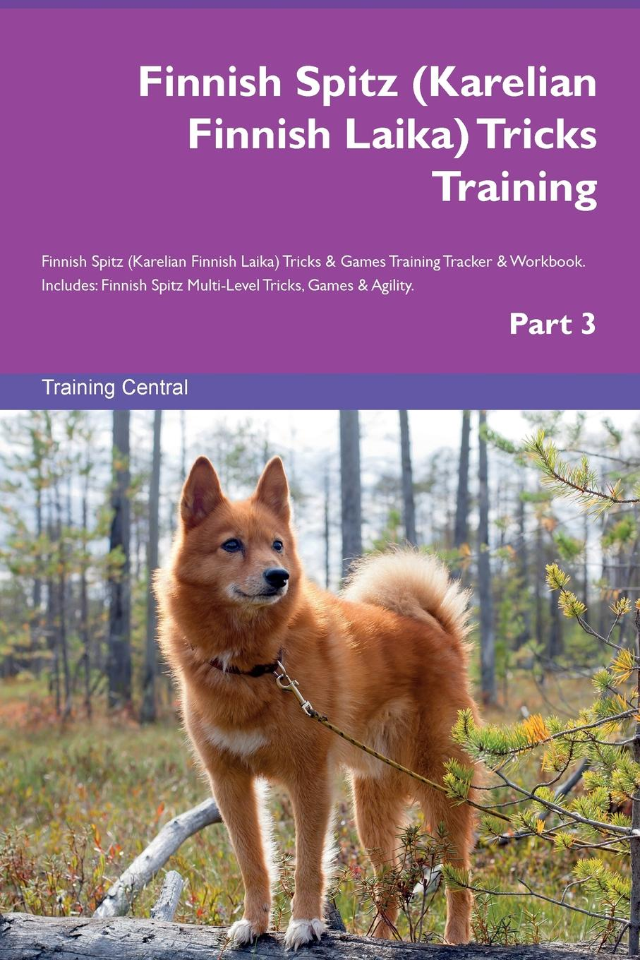 Training Central Finnish Spitz (Karelian Finnish Laika) Tricks Training Finnish Spitz (Karelian Finnish Laika) Tricks & Games Training Tracker & Workbook. Includes. Finnish Spitz Multi-Level Tricks, Games & Agility. Part 3 henkikirjoitusta seka muuttamista seurakunnasta toiseen ja papintodistuksia koskevat asetukset finnish edition