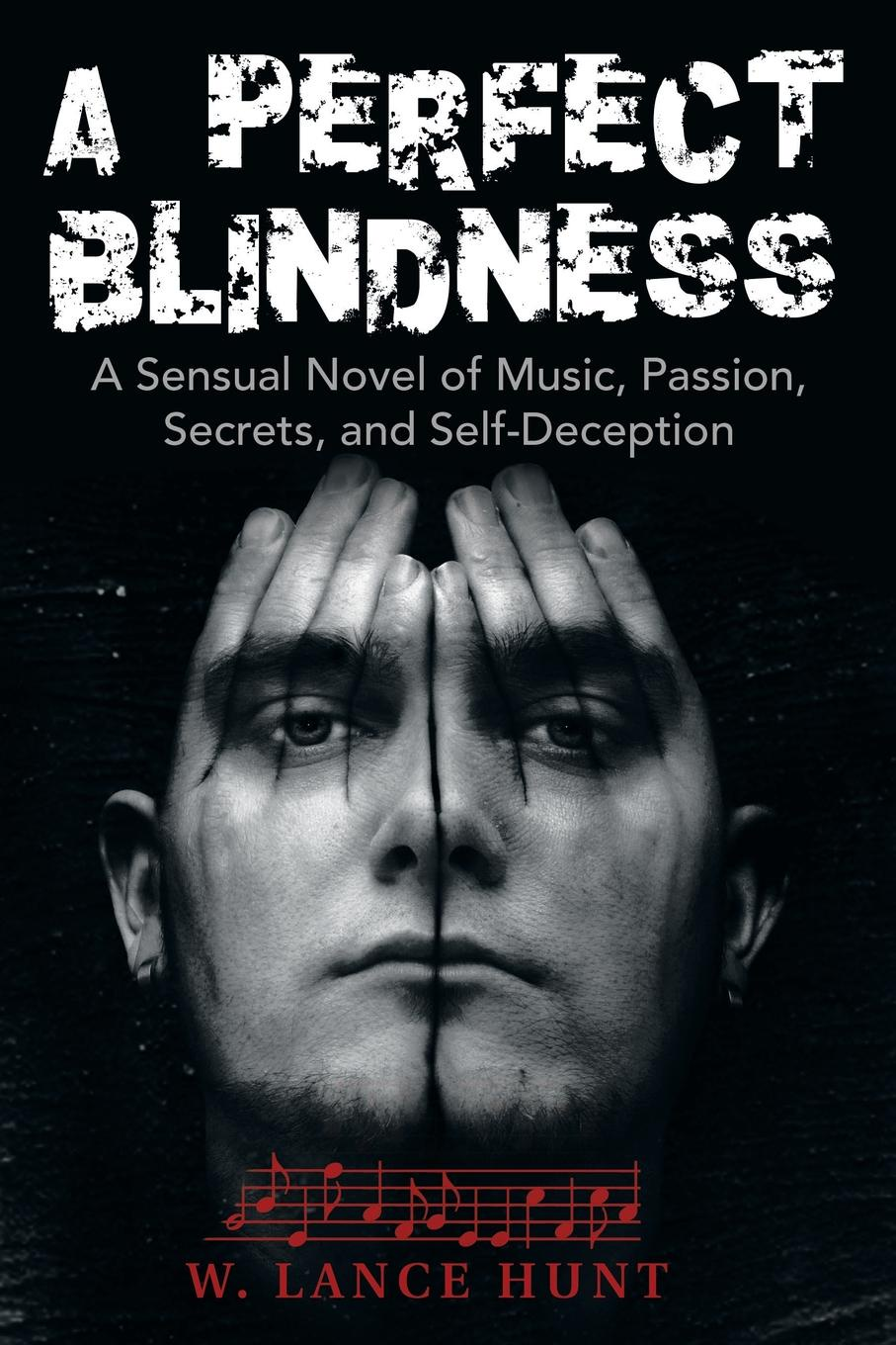 W. Lance Hunt A Perfect Blindness