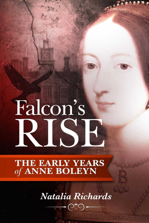 лучшая цена Natalia Richards Falcon's Rise. The Early Years of Anne Boleyn