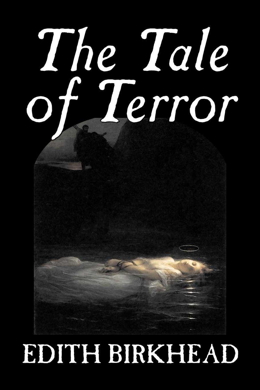 Edith Birkhead The Tale of Terror by Edith Birkhead, Travel, Literary Criticism