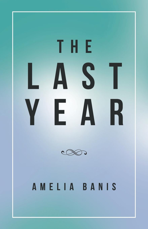 Amelia Banis The Last Year