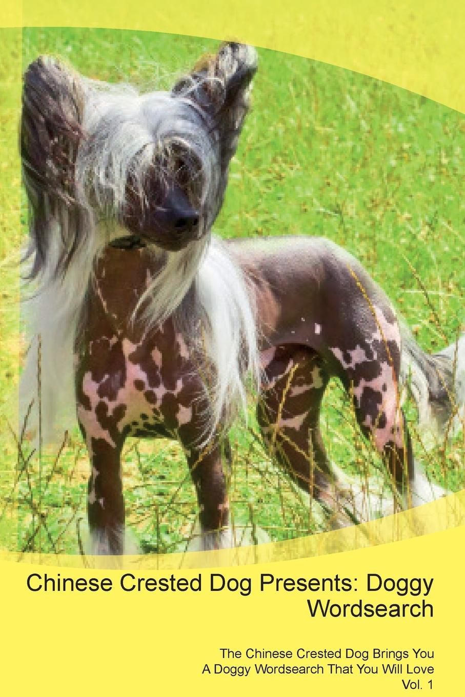 Doggy Puzzles Chinese Crested Dog Presents. Doggy Wordsearch The Chinese Crested Dog Brings You A Doggy Wordsearch That You Will Love Vol. 1 скальп петуха veniard chinese cock cape