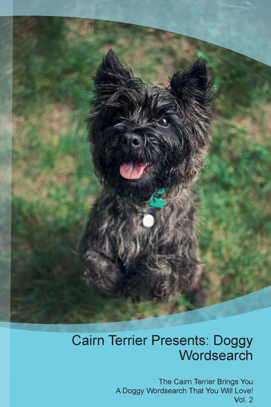 Doggy Puzzles Cairn Terrier Presents. Wordsearch The Brings You A That Will Love! Vol. 2