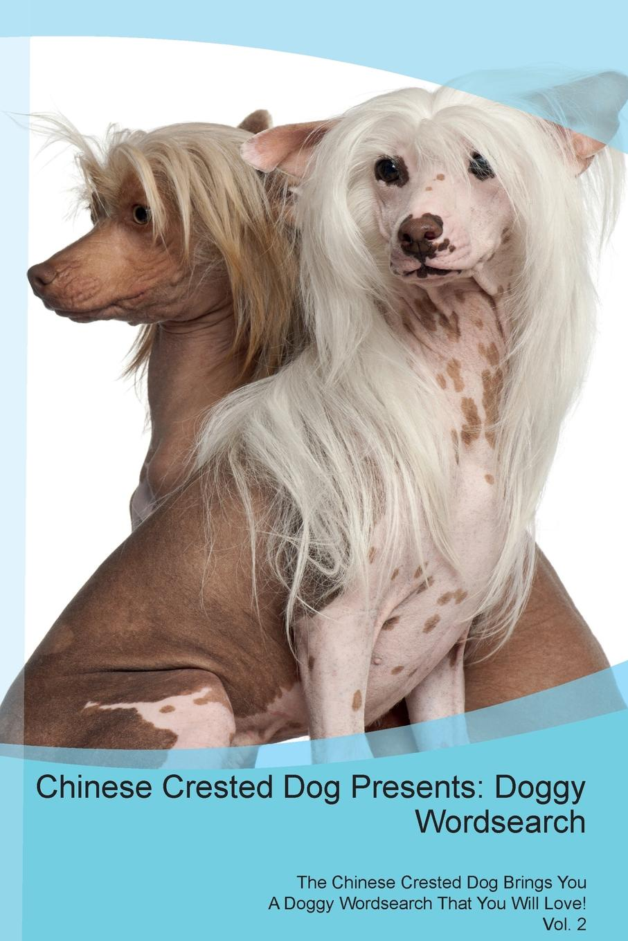 Doggy Puzzles Chinese Crested Dog Presents. Doggy Wordsearch The Chinese Crested Dog Brings You A Doggy Wordsearch That You Will Love! Vol. 2 скальп петуха veniard chinese cock cape