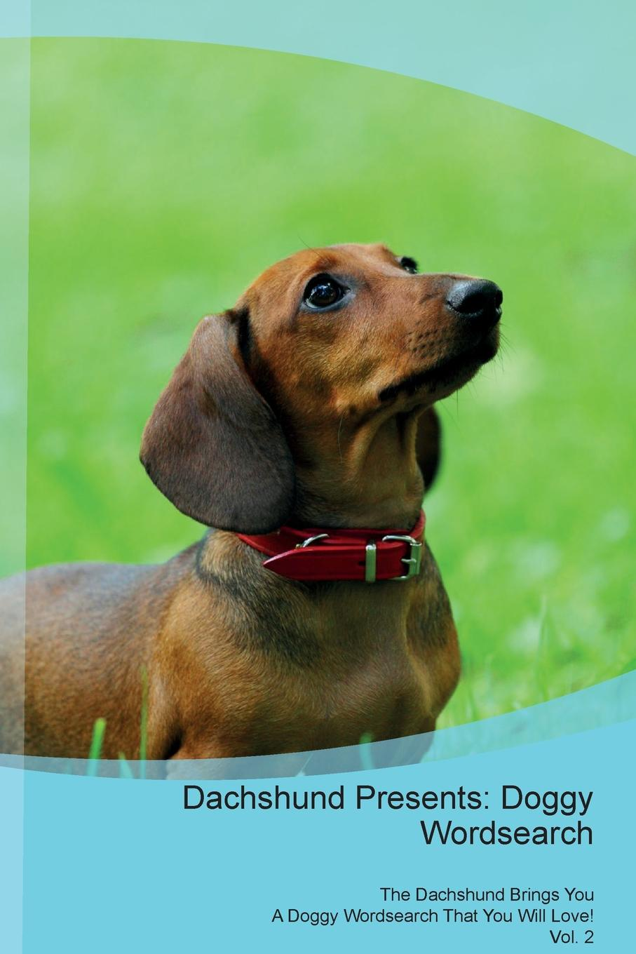 Doggy Puzzles Dachshund Presents. Wordsearch The Brings You A That Will Love! Vol. 2