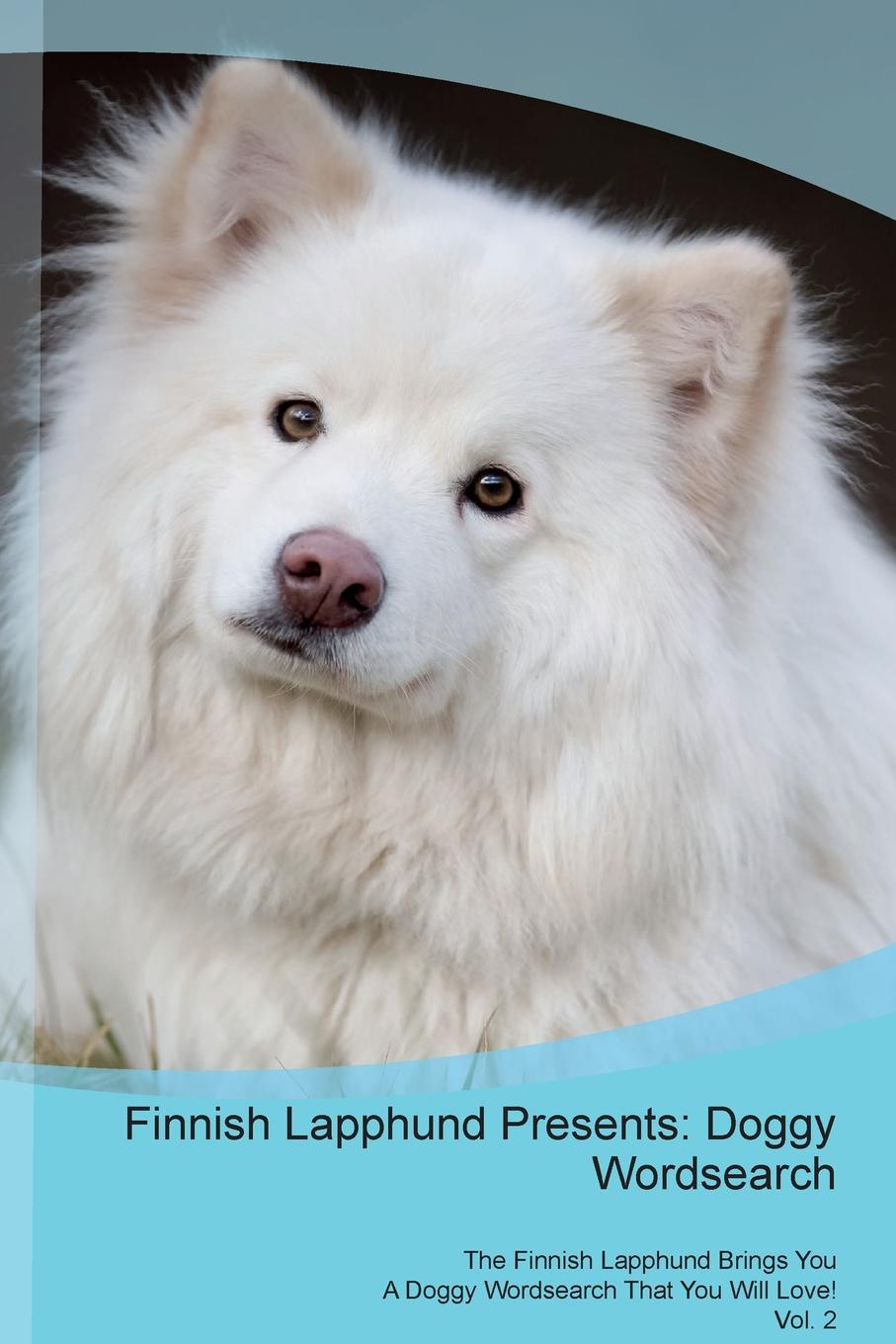 Doggy Puzzles Finnish Lapphund Presents. Wordsearch The Brings You A That Will Love! Vol. 2