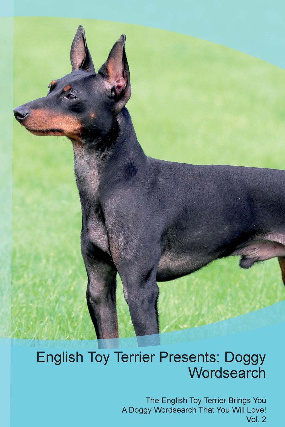 Doggy Puzzles English Toy Terrier Presents. Wordsearch The Brings You A That Will Love! Vol. 2