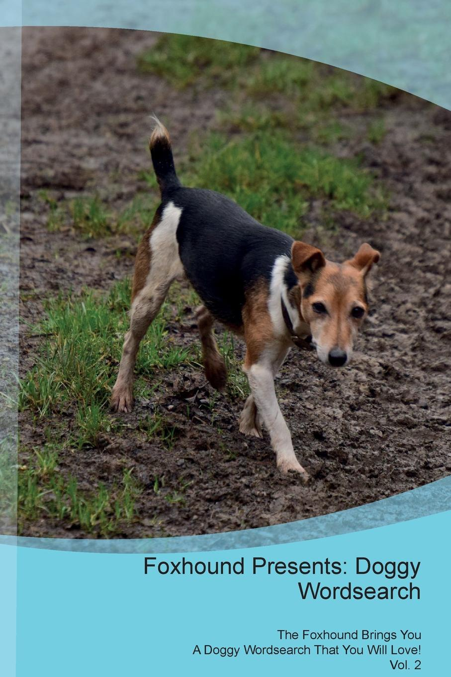Doggy Puzzles Foxhound Presents. Wordsearch The Brings You A That Will Love! Vol. 2