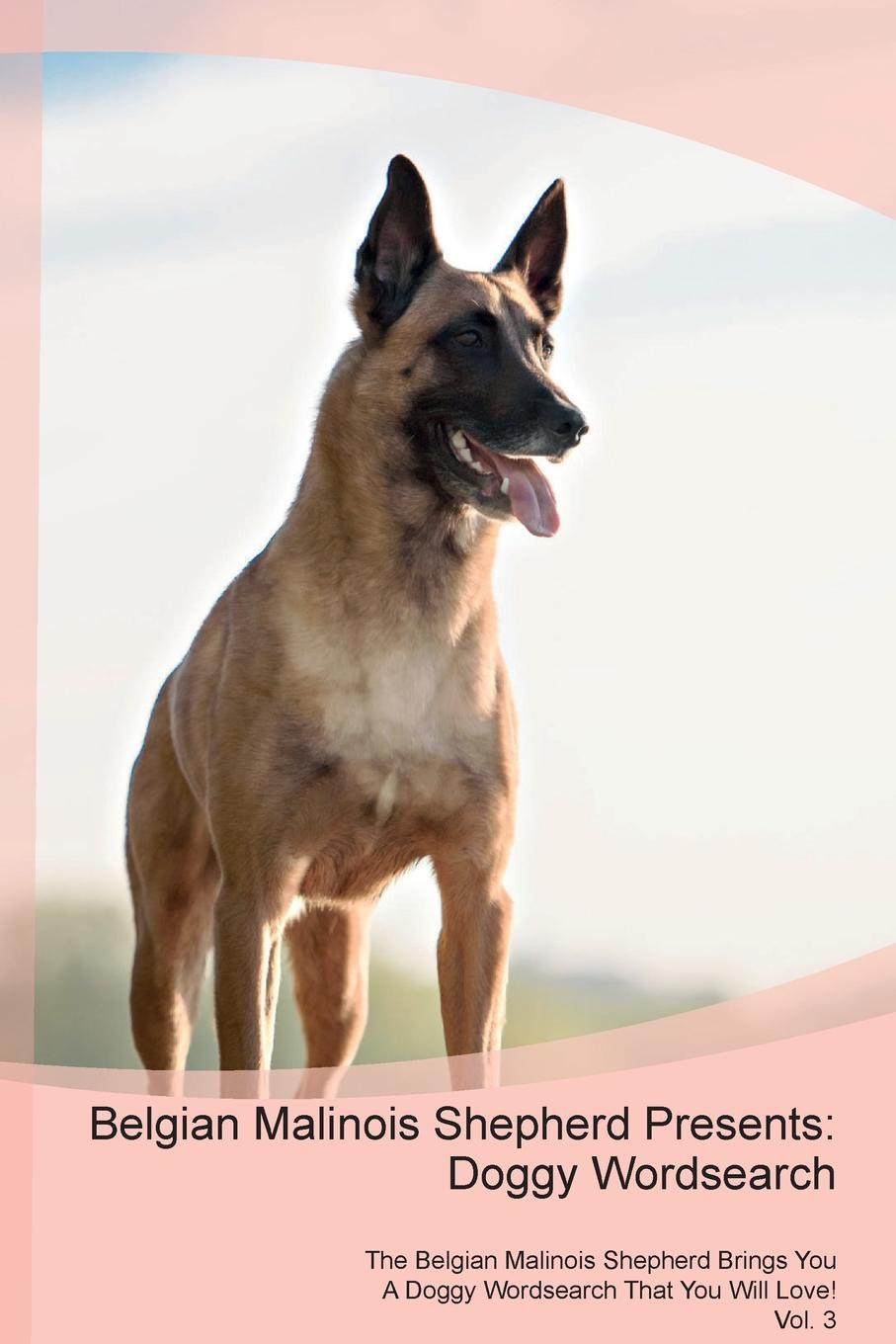 Doggy Puzzles Belgian Malinois Shepherd Presents. Wordsearch The Brings You A That Will Love! Vol. 3