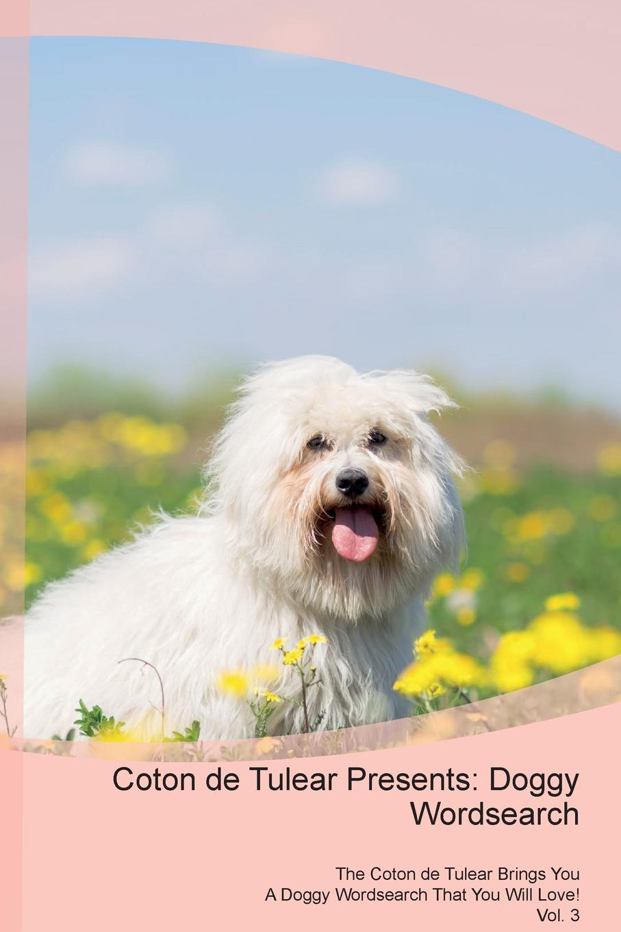 Doggy Puzzles Coton de Tulear Presents. Wordsearch The Brings You A That Will Love! Vol. 3