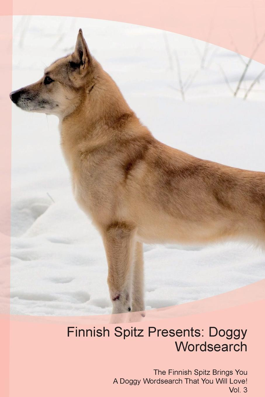 Doggy Puzzles Finnish Spitz Presents. Wordsearch The Brings You A That Will Love! Vol. 3
