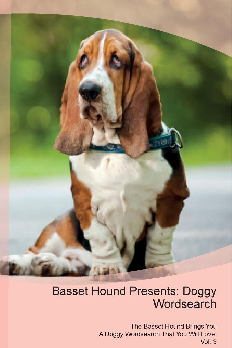 Doggy Puzzles Basset Hound Presents. Wordsearch The Brings You A That Will Love! Vol. 3
