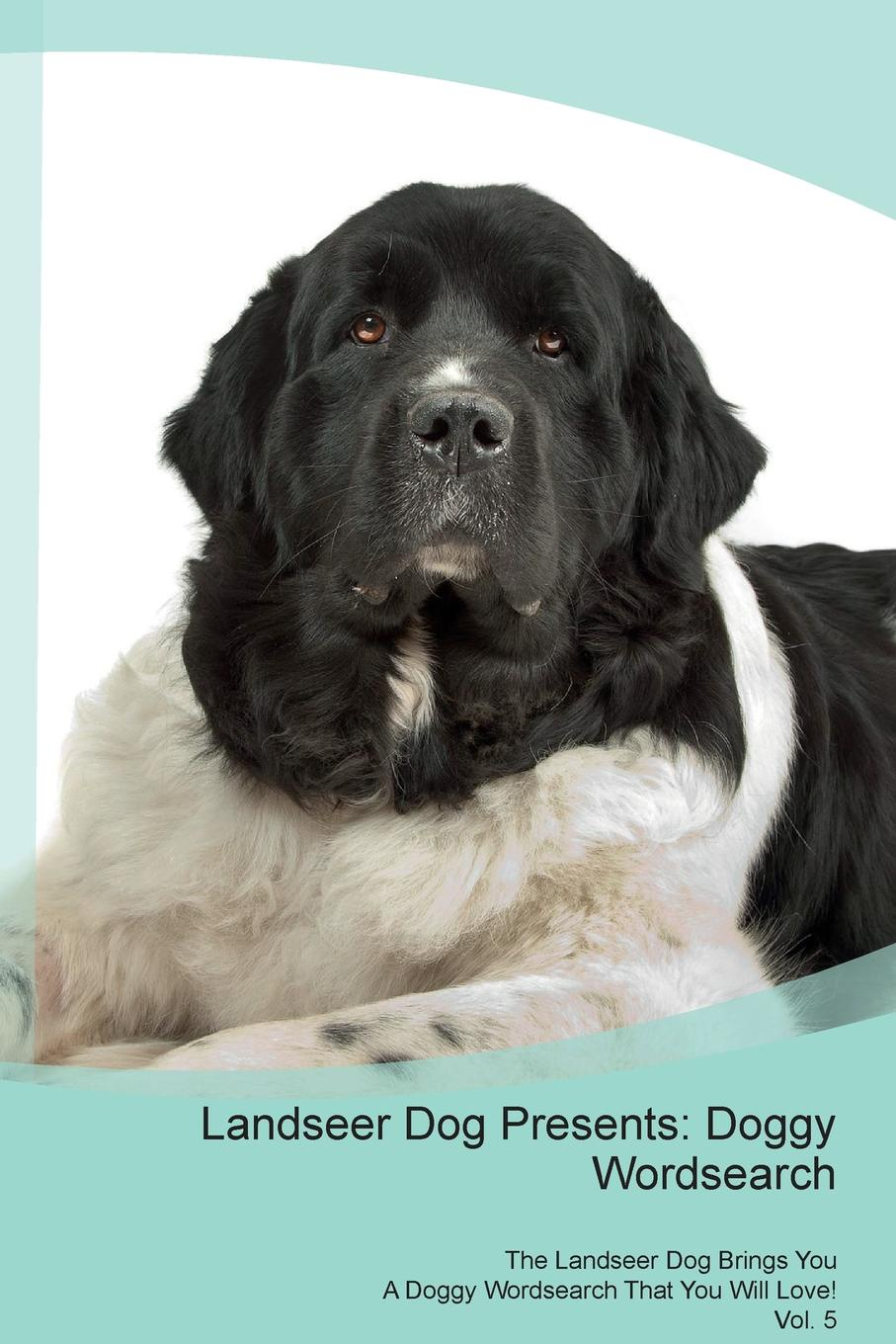 Doggy Puzzles Landseer Dog Presents. Wordsearch The Brings You A That Will Love! Vol. 5