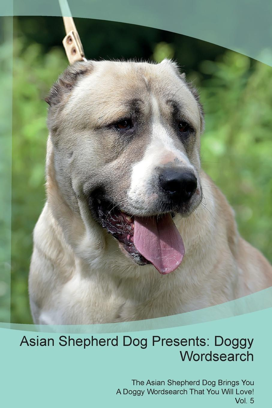 Doggy Puzzles Asian Shepherd Dog Presents. Wordsearch The Brings You A That Will Love! Vol. 5