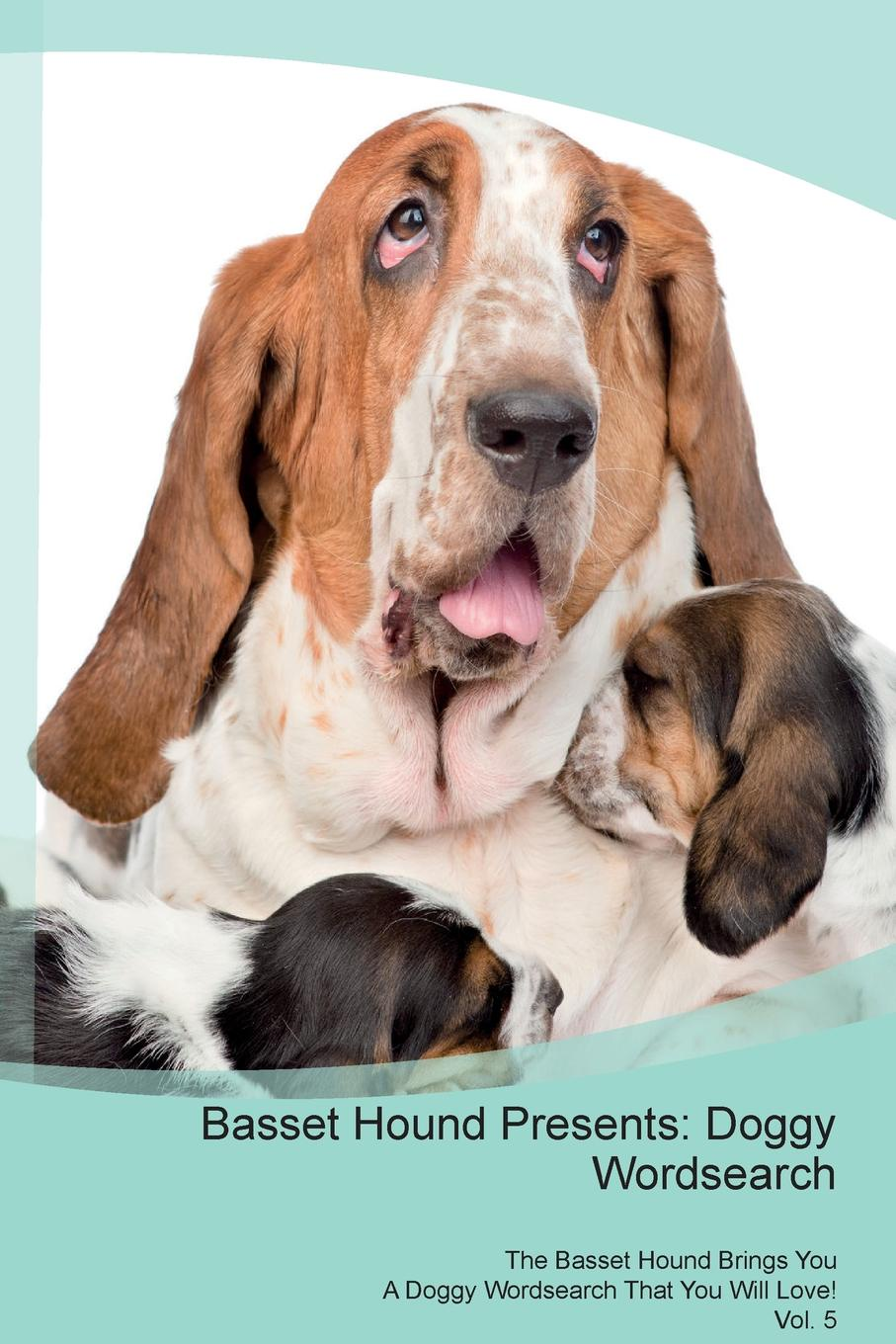 Doggy Puzzles Basset Hound Presents. Wordsearch The Brings You A That Will Love! Vol. 5