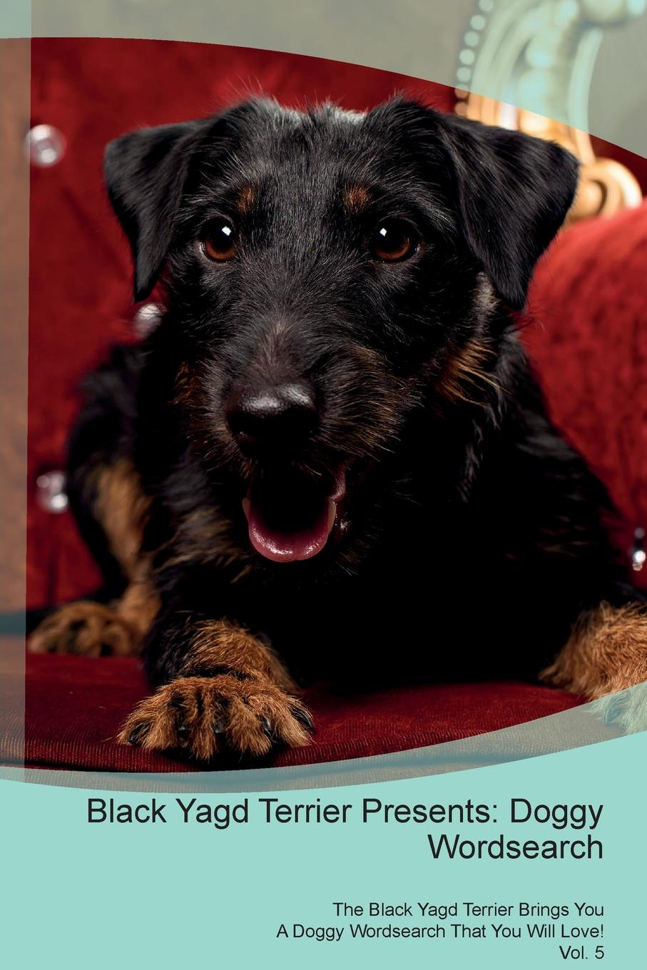 Doggy Puzzles Black Yagd Terrier Presents. Wordsearch The Brings You A That Will Love! Vol. 5