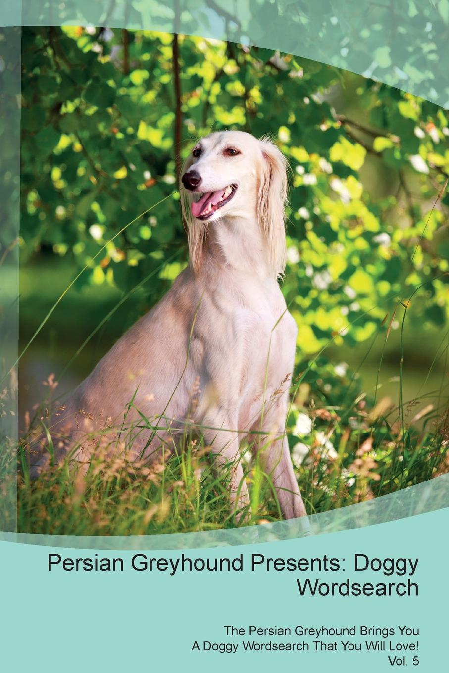 Doggy Puzzles Persian Greyhound Presents. Wordsearch The Brings You A That Will Love! Vol. 5